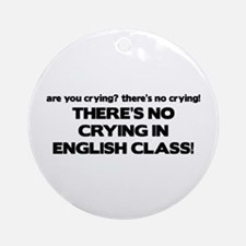 There's No Crying English Class Ornament (Round)