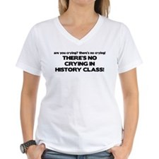There's No Crying History Class Shirt
