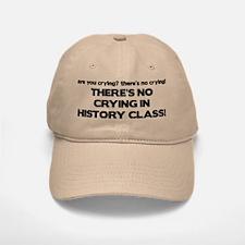 There's No Crying History Class Baseball Baseball Cap