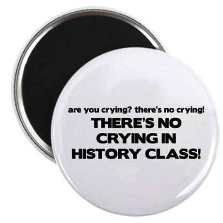 There's No Crying History Class Magnet