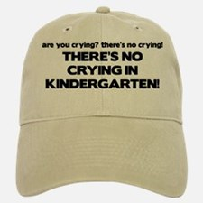 There's No Crying Kindergarten Baseball Baseball Cap