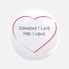 """Someone I Love Has Lupus 3.5"""" Button"""