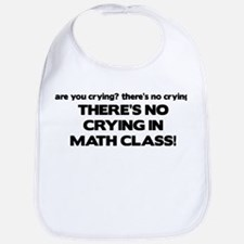 There's No Crying Math Class Bib