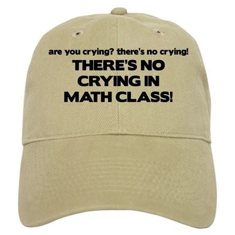 There's No Crying Math Class Cap