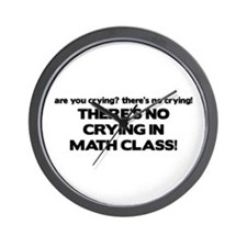 There's No Crying Math Class Wall Clock
