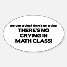 There's No Crying Math Class Oval Decal