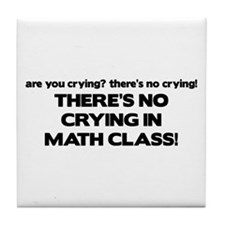 There's No Crying Math Class Tile Coaster