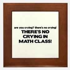 There's No Crying Math Class Framed Tile
