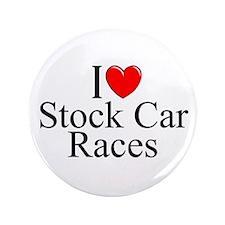 """I Love (Heart) Stock Car Races"" 3.5"" Button"