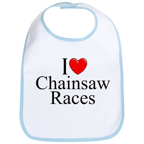 """I Love (Heart) Chainsaw Races"" Bib"