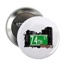 """74th STREET, BROOKLYN, NYC 2.25"""" Button"""
