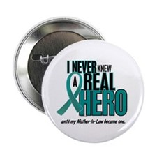 """Never Knew A Hero 2 Teal (Mother-In-Law) 2.25"""" But"""