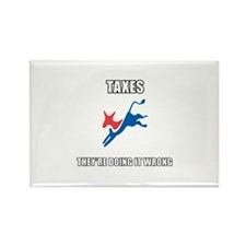 Taxes, They're Wrong Rectangle Magnet