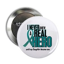 """Never Knew A Hero 2 Teal (Daughter) 2.25"""" Button"""
