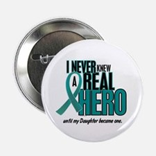 "Never Knew A Hero 2 Teal (Daughter) 2.25"" Button ("