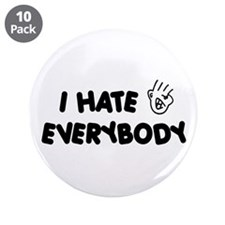 """I hate everybody 3.5"""" Button (10 pack)"""