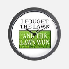 I FOUGHT THE LAWN Wall Clock