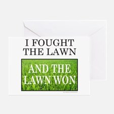 I FOUGHT THE LAWN Greeting Card