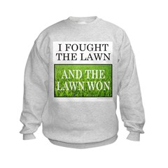 I FOUGHT THE LAWN Sweatshirt