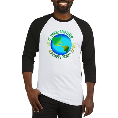 Love Your Mother Earth T Baseball Jersey
