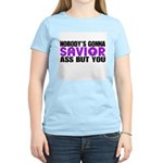 Nobody's gonna savior ass but Women's Pink T-Shirt