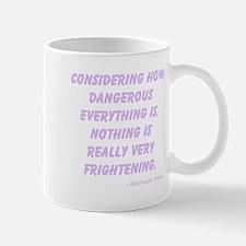 Nothing is Frightening Mug