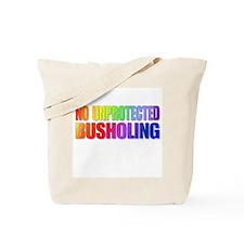 No unprotected Busholing - Rainbow Tote Bag