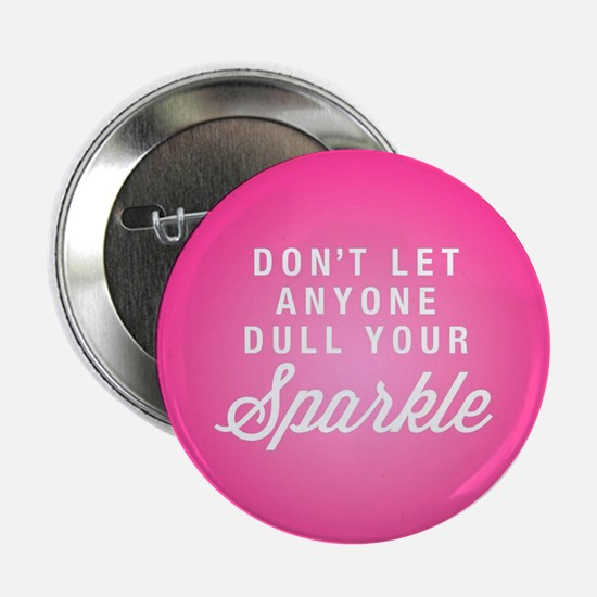 """Dull Your Sparkle 2.25"""" Button (10 pack)"""