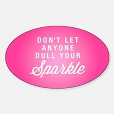 Dull Your Sparkle Sticker (Oval)