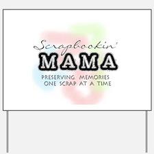Scrapbookin' Mama Yard Sign