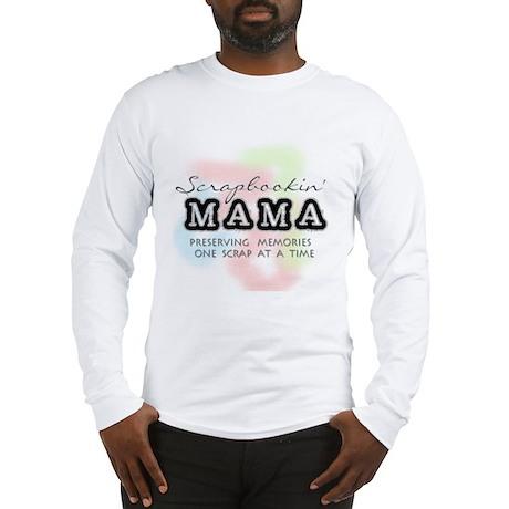 Scrapbookin' Mama Long Sleeve T-Shirt