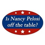 Is Nancy Pelosi off the table? bumper sticker