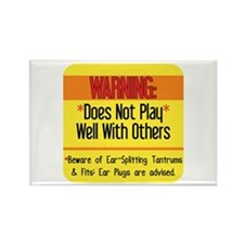 Does Not Play Well with Others! Rectangle Magnet (