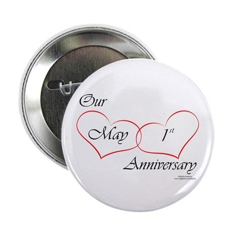 "May 1st Anniversary 2.25"" Button"