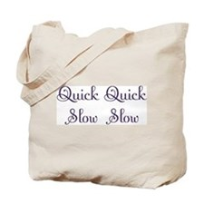 Quick Slow Design #113 Tote Bag