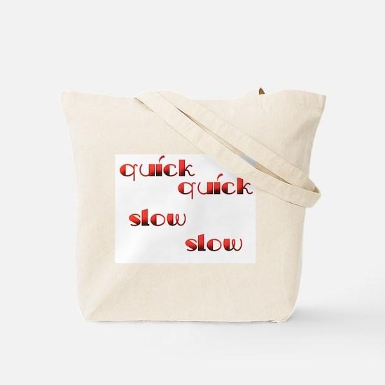 Quick Slow Design #113 Tote Bag