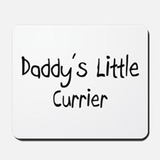 Daddy's Little Currier Mousepad
