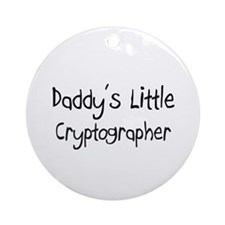 Daddy's Little Cryptographer Ornament (Round)