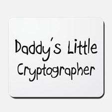 Daddy's Little Cryptographer Mousepad