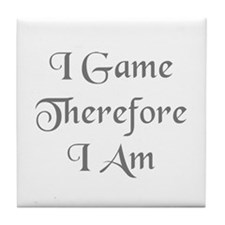 I game, therefore I am Tile Coaster