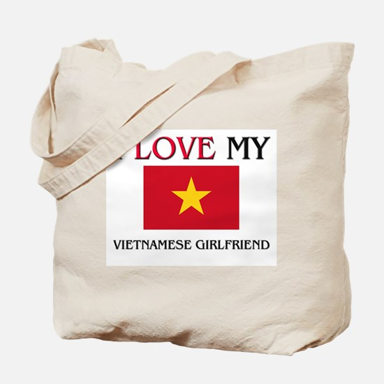 I Love My Vietnamese Girlfriend Tote Bag