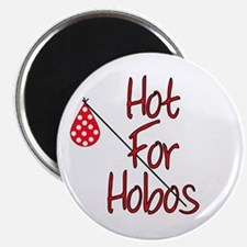 Hot for Hobos Magnet