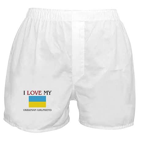 I Love My Ukrainian Girlfriend Boxer Shorts
