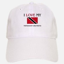 I Love My Trinidadian Girlfriend Baseball Baseball Cap