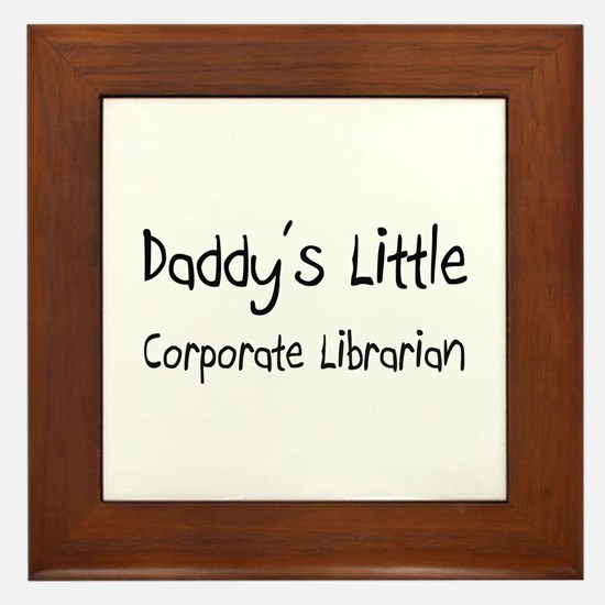 Daddy's Little Corporate Librarian Framed Tile