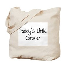 Daddy's Little Coroner Tote Bag