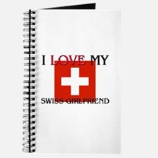 I Love My Swiss Girlfriend Journal