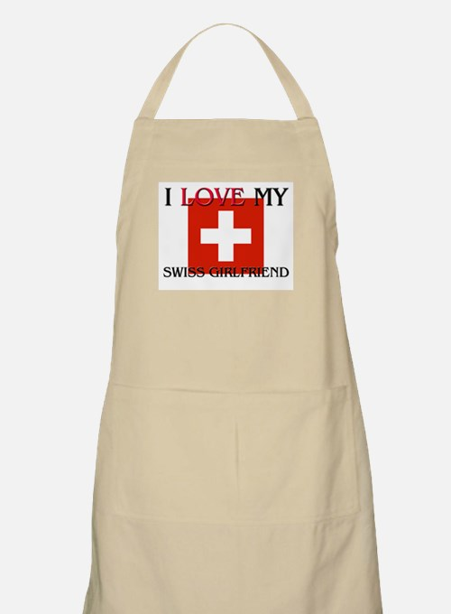I Love My Swiss Girlfriend BBQ Apron