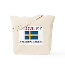 I Love My Swedish Girlfriend Tote Bag