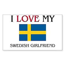 I Love My Swedish Girlfriend Rectangle Decal